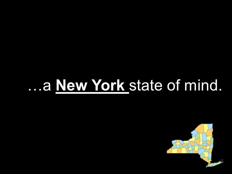 …a New York state of mind.