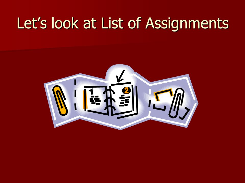 Let's look at List of Assignments