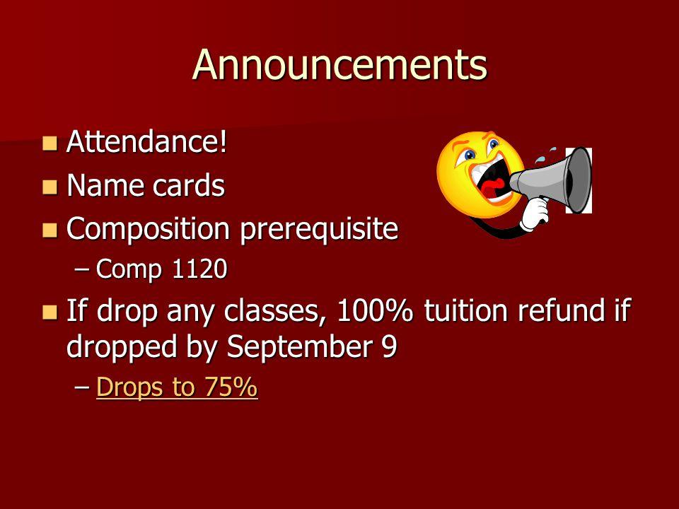 Announcements Attendance. Attendance.