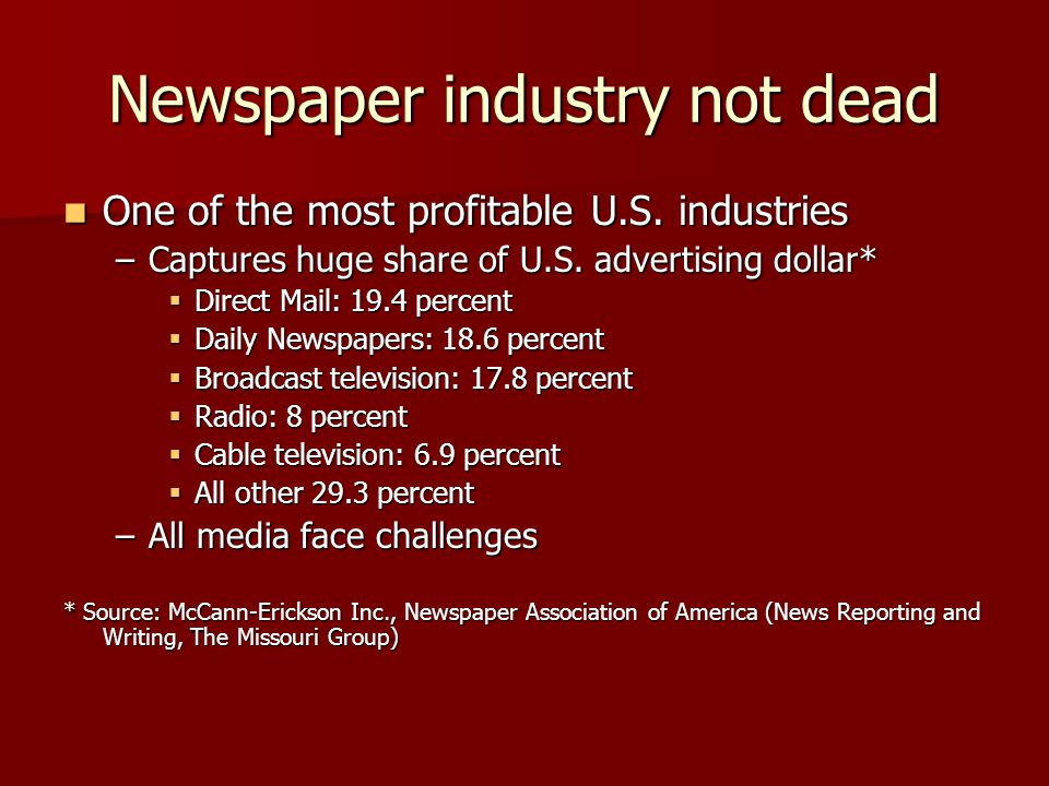 Newspaper industry not dead One of the most profitable U.S.