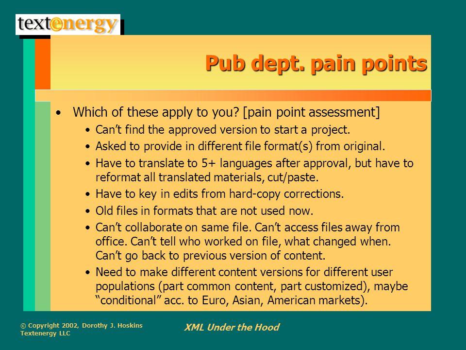 © Copyright 2002, Dorothy J. Hoskins Textenergy LLC XML Under the Hood Pub dept.