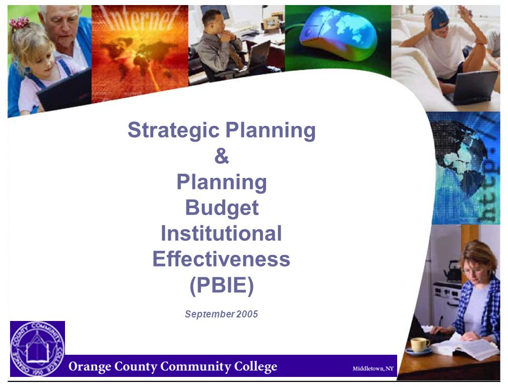 Strategic Planning & Planning Budget Institutional Effectiveness (PBIE) September 2005