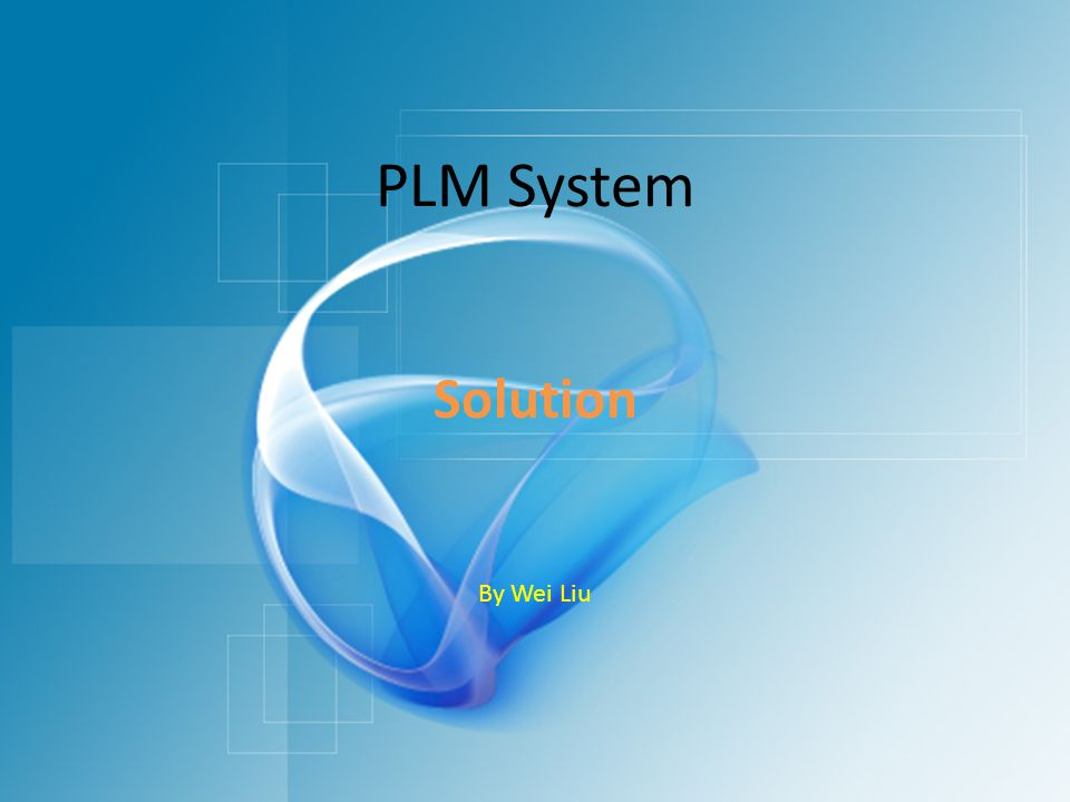 PLM System Solution By Wei Liu