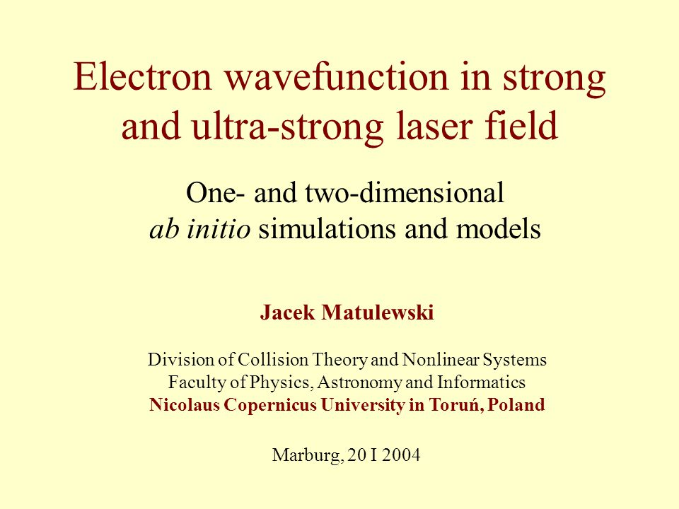 32/38 Saving the stabilisation using constant magnetic field for quantum model and details see Phys Rev A 68, 045401 ( 2003 ) Wavefunction without and with constant magnetic field