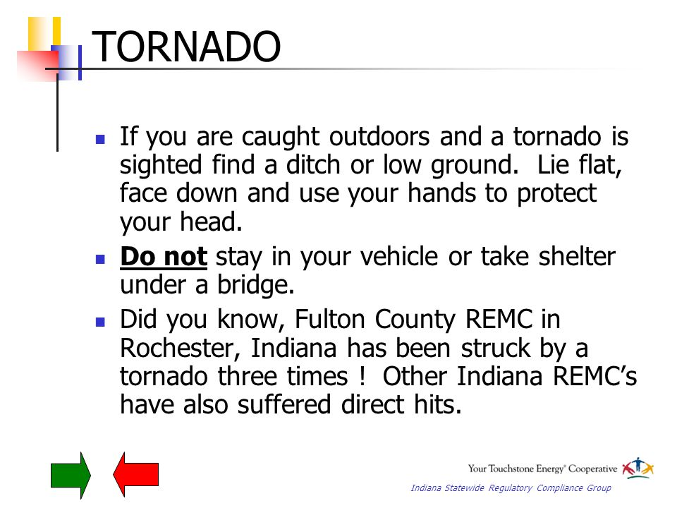Indiana Statewide Regulatory Compliance Group TORNADO Seek shelter in the REMC designated tornado assembly area.