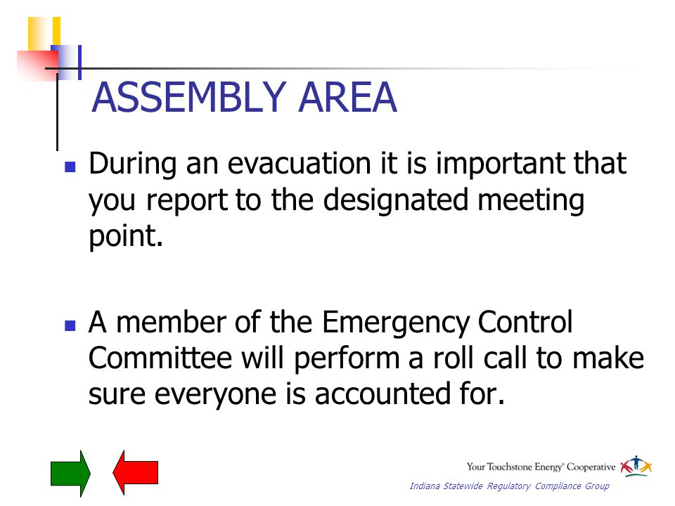 Indiana Statewide Regulatory Compliance Group ASSEMBLY AREAS In an emergency, everyone must go to the designated assembly area.