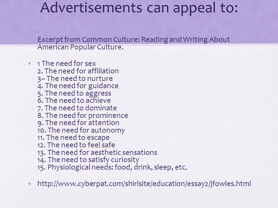 Advertisements can appeal to: Excerpt from Common Culture: Reading and Writing About American Popular Culture.