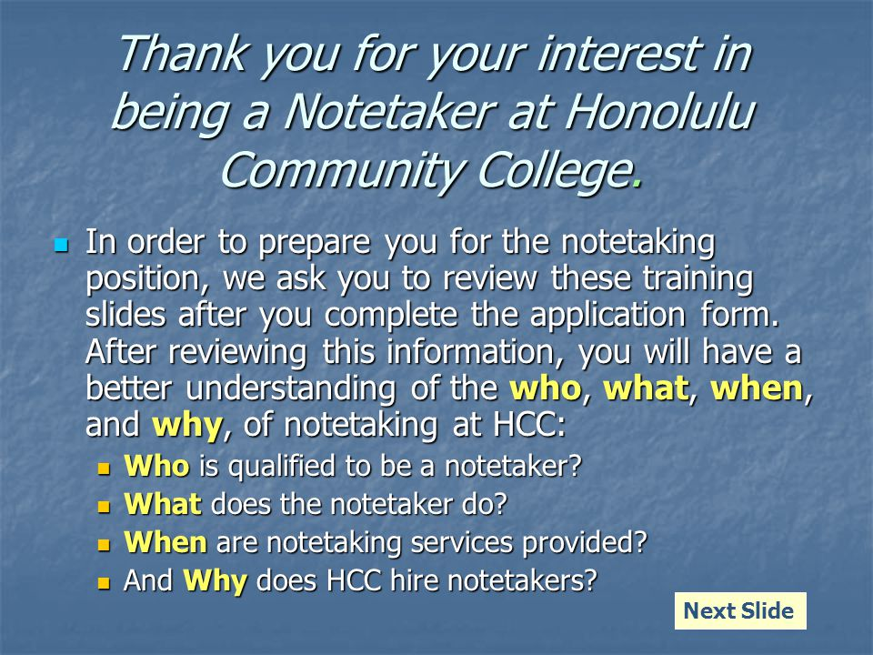 Thank you for your interest in being a Notetaker at Honolulu Community College.