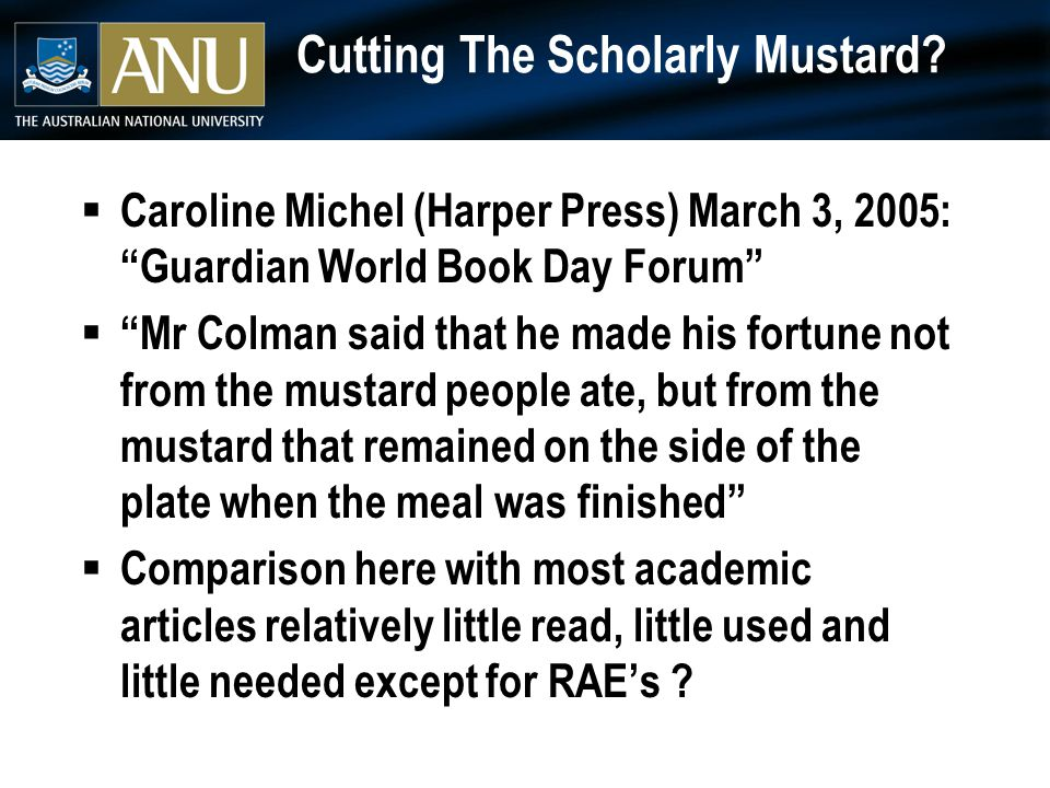 "Cutting The Scholarly Mustard?  Caroline Michel (Harper Press) March 3, 2005: ""Guardian World Book Day Forum""  ""Mr Colman said that he made his fort"