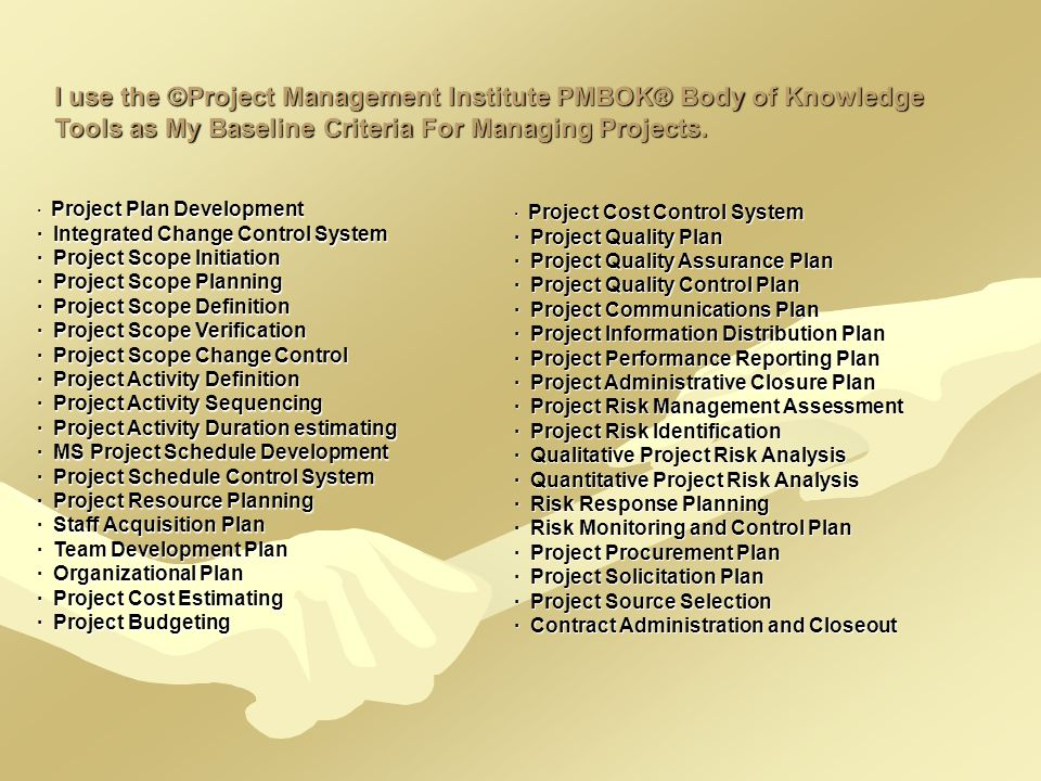 I use the ©Project Management Institute PMBOK® Body of Knowledge Tools as My Baseline Criteria For Managing Projects. · Project Plan Development · Int