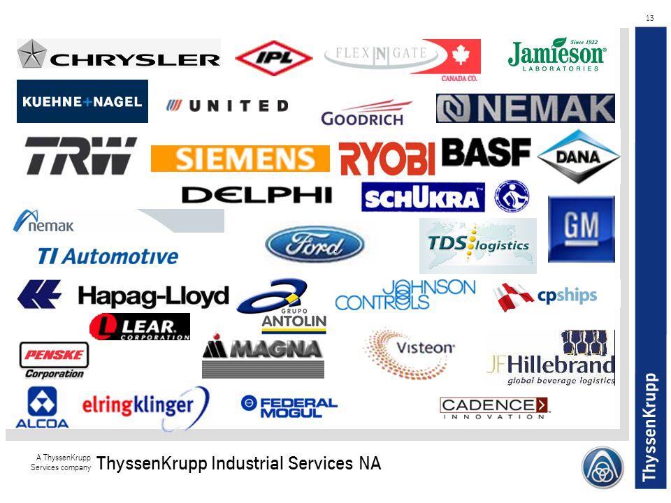 ThyssenKrupp A ThyssenKrupp Services company ThyssenKrupp Industrial Services NA 13