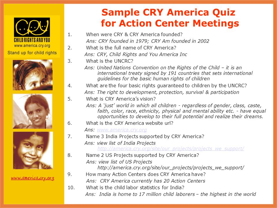 Sample CRY America Quiz for Action Center Meetings 1.When were CRY & CRY America founded.