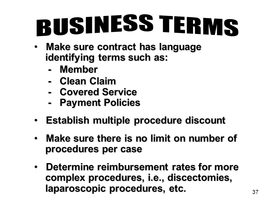 37 Make sure contract has language Make sure contract has language identifying terms such as: identifying terms such as: - Member - Member - Clean Cla