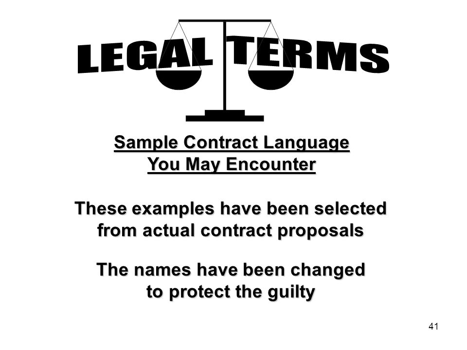41 Sample Contract Language You May Encounter These examples have been selected from actual contract proposals The names have been changed to protect