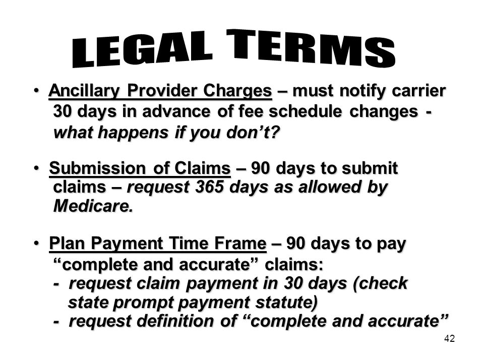 42 Ancillary Provider Charges – must notify carrier Ancillary Provider Charges – must notify carrier 30 days in advance of fee schedule changes - 30 d