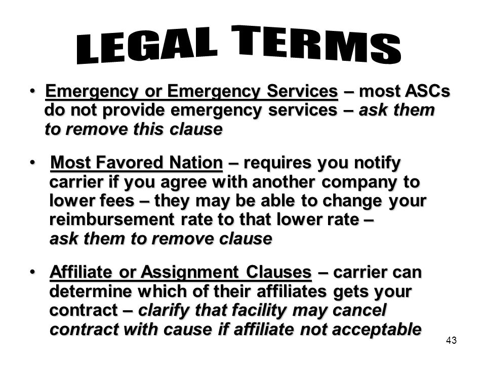 43 Emergency or Emergency Services – most ASCs Emergency or Emergency Services – most ASCs do not provide emergency services – ask them do not provide