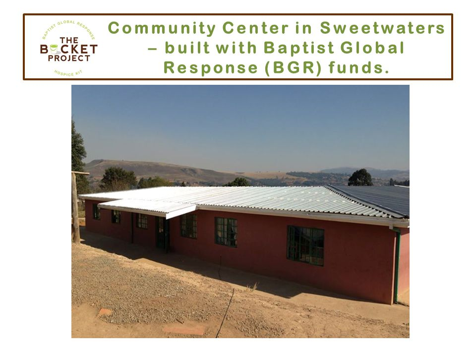 Community Center in Sweetwaters – built with Baptist Global Response (BGR) funds.