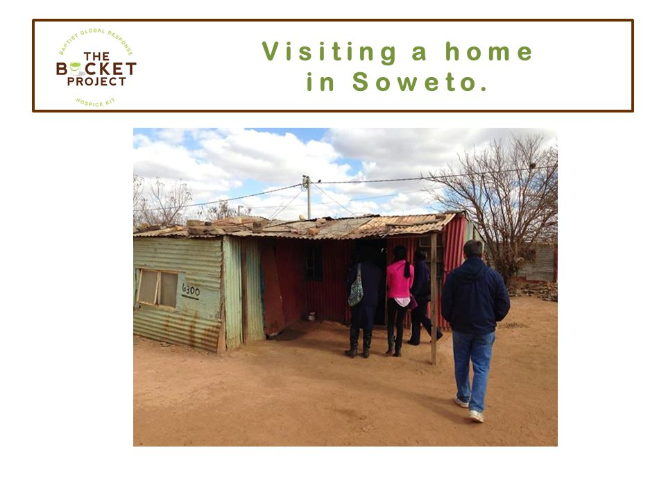 Visiting a home in Soweto.