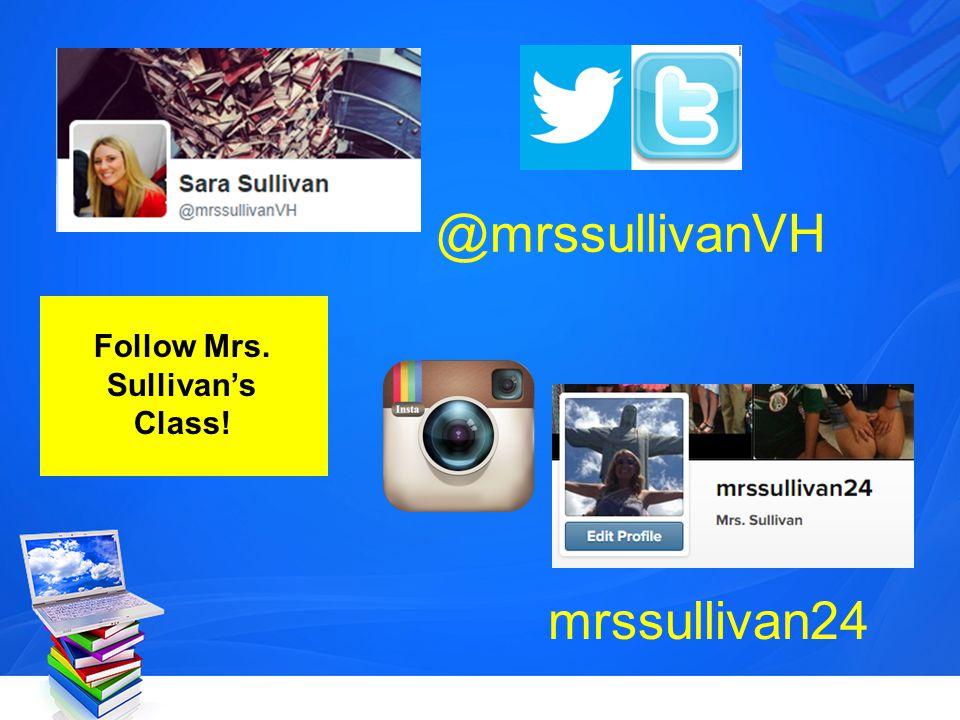 @mrssullivanVH mrssullivan24 Follow Mrs. Sullivan's Class!