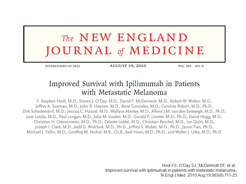 Hodi FS, O'Day SJ, McDermott DF, et al. Improved survival with ipilimumab in patients with metastatic melanoma. N Engl J Med. 2010 Aug 19;363(8):711-2