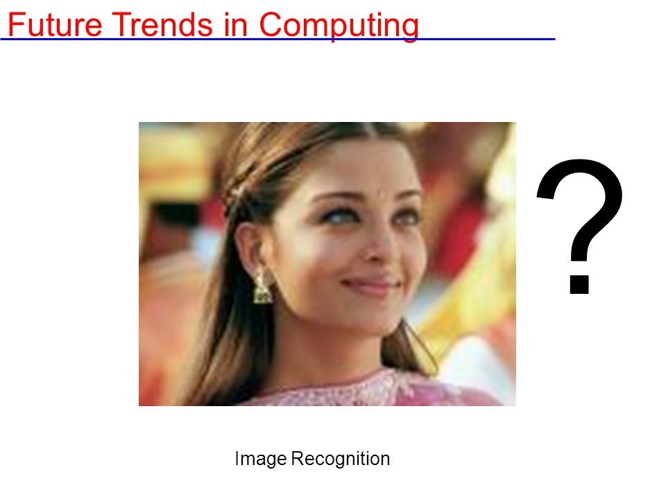 Understanding Expressions ? Future Trends in Computing