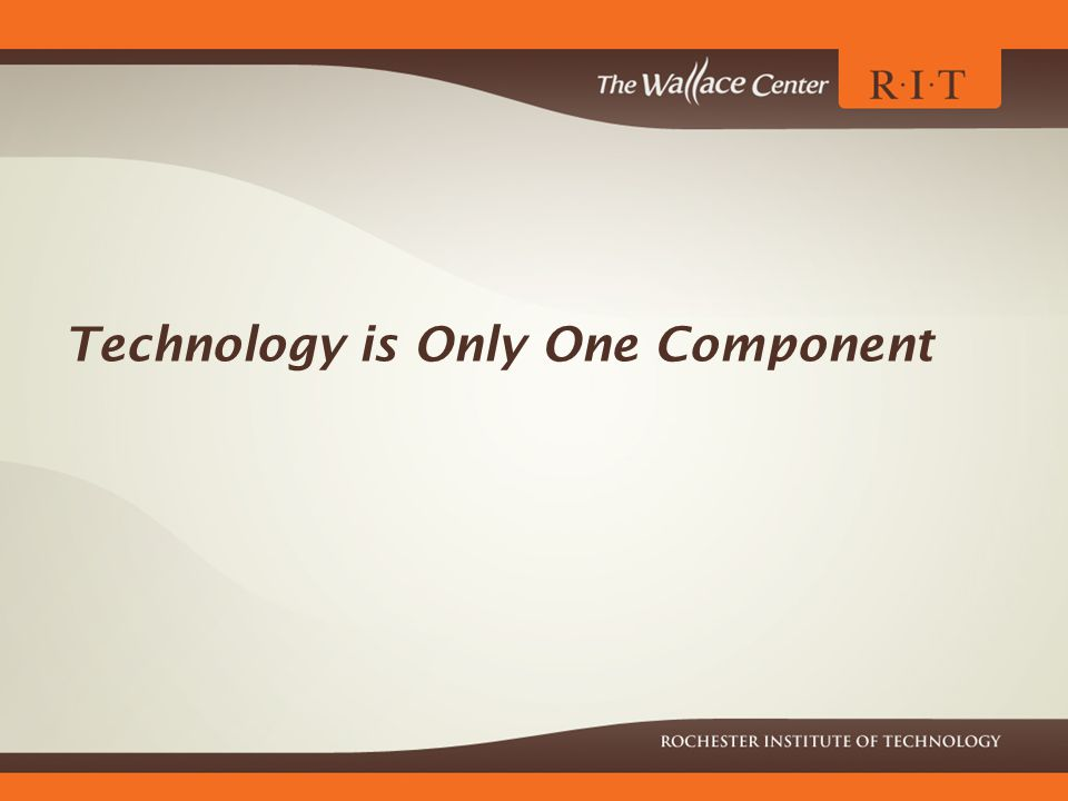 Technology is Only One Component