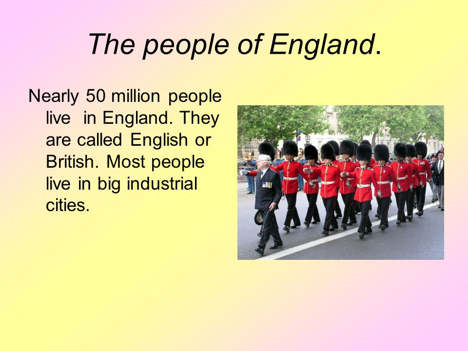 The people of England. Nearly 50 million people live in England.