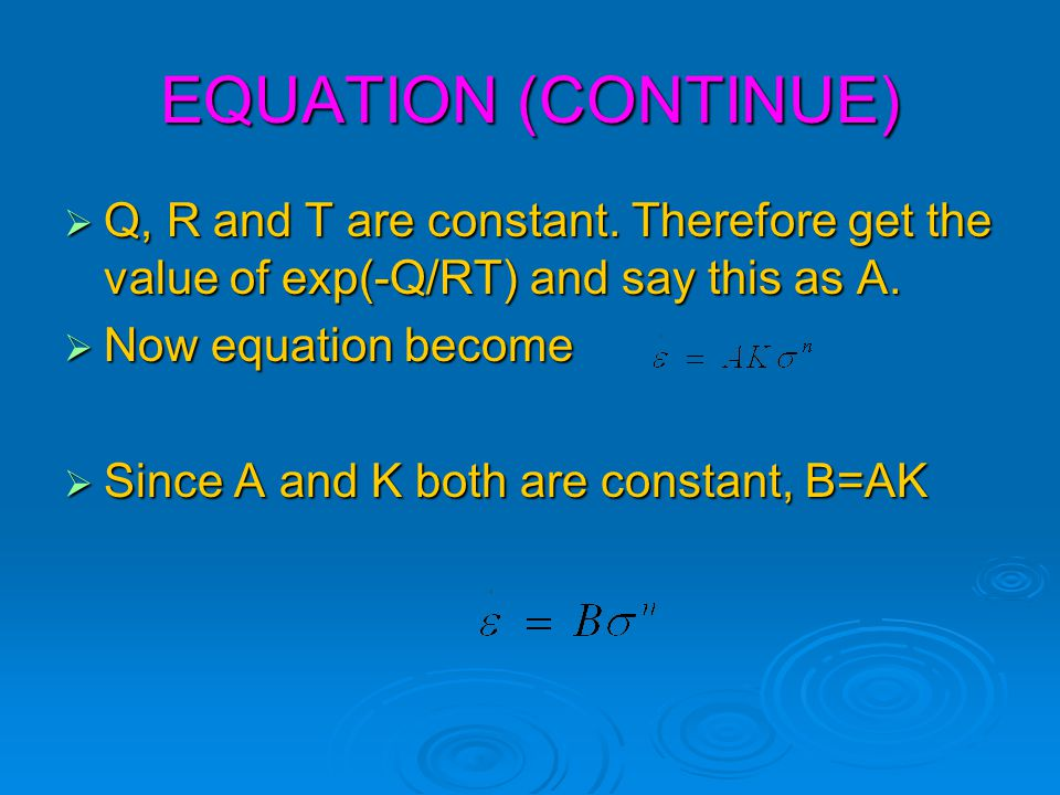 EQUATION (CONTINUE)  Q, R and T are constant.