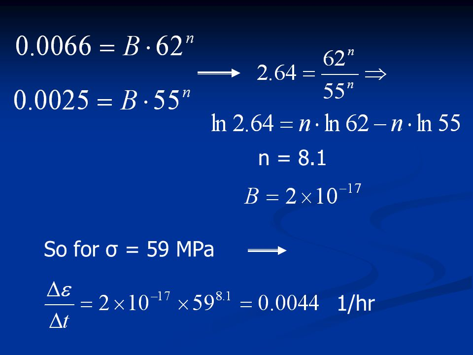n = 8.1 So for σ = 59 MPa 1/hr