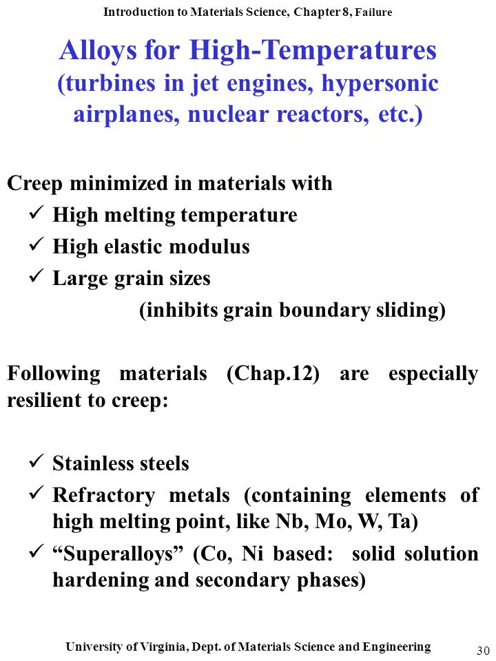 Introduction to Materials Science, Chapter 8, Failure University of Virginia, Dept. of Materials Science and Engineering 30 Alloys for High-Temperatur