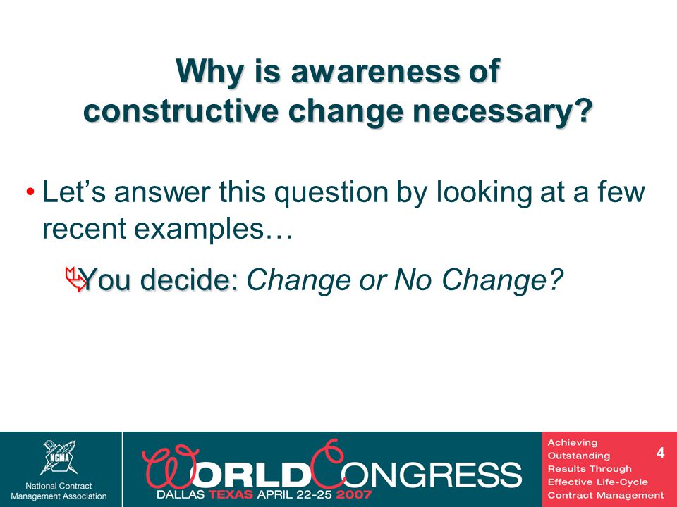 4 Let's answer this question by looking at a few recent examples…  You decide:  You decide: Change or No Change.