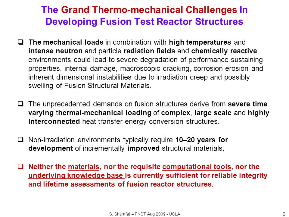 The Grand Thermo-mechanical Challenges In Developing Fusion Test Reactor Structures  The mechanical loads in combination with high temperatures and i