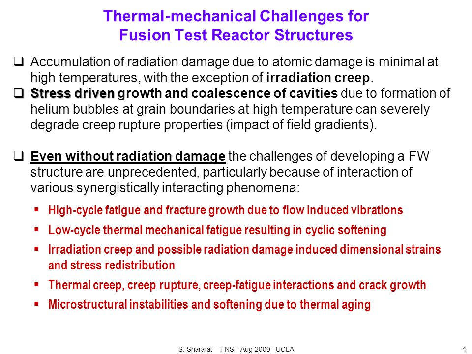 Thermal-mechanical Challenges for Fusion Test Reactor Structures 4  Accumulation of radiation damage due to atomic damage is minimal at high temperat