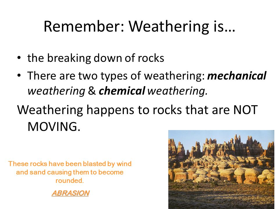 Erosion is the process by which weathered rock and soil are moved from one place to another.
