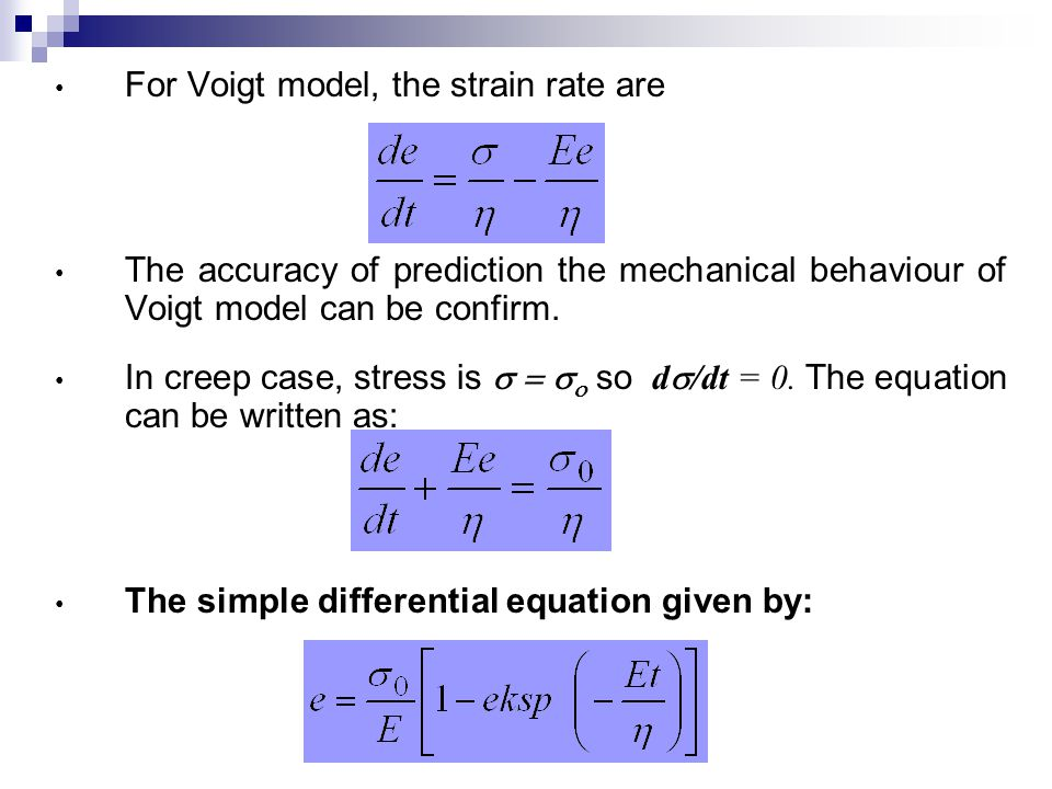 For Voigt model, the strain rate are The accuracy of prediction the mechanical behaviour of Voigt model can be confirm. In creep case, stress is 