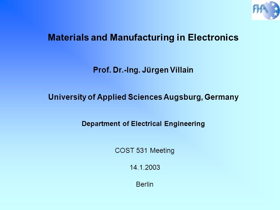 Lectures and Team Lectures Materials Science for Engineers Manufacturing in Electronics Packaging Design and Strength of Materials Team in the Lab Dipl.-Ing.