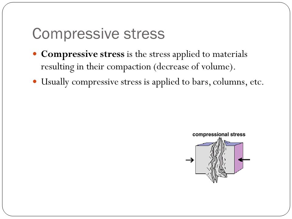 Compressive stress Compressive stress is the stress applied to materials resulting in their compaction (decrease of volume). Usually compressive stres