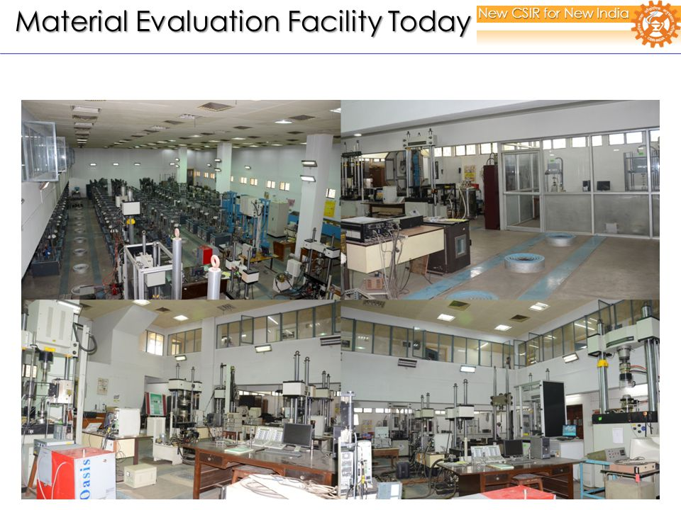 New CSIR for New India Material Evaluation Facility Today Material Evaluation Facility Today