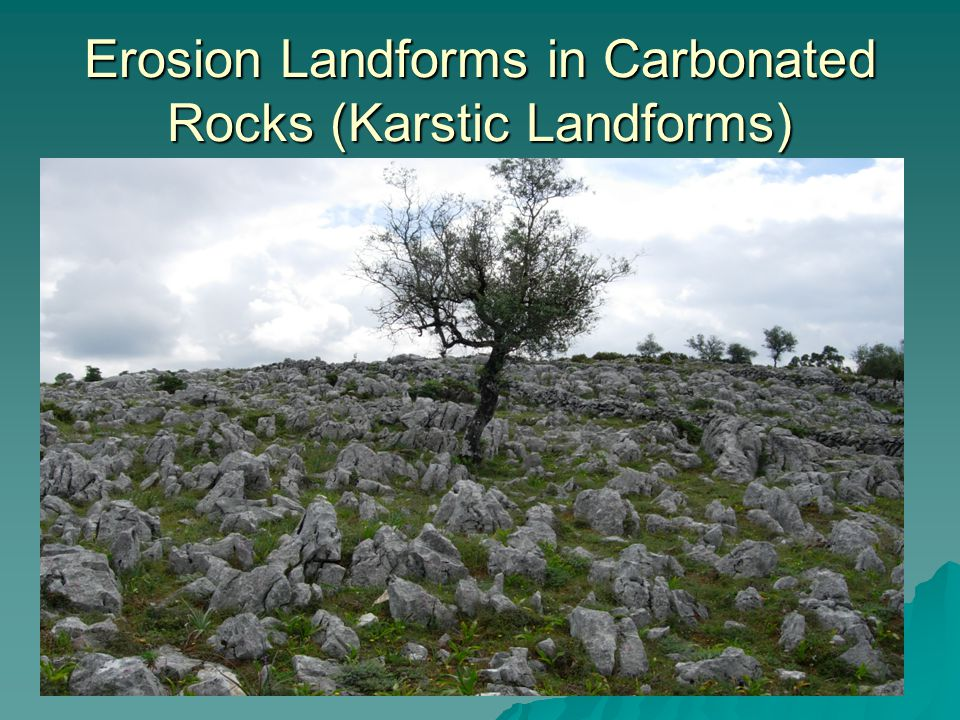 Erosion Landforms in Carbonated Rocks (Karstic Landforms)