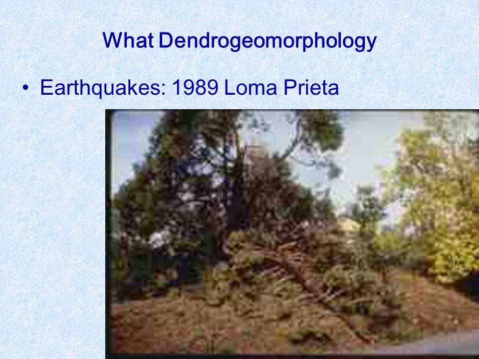 What Dendrogeomorphology Earthquakes: 1989 Loma Prieta