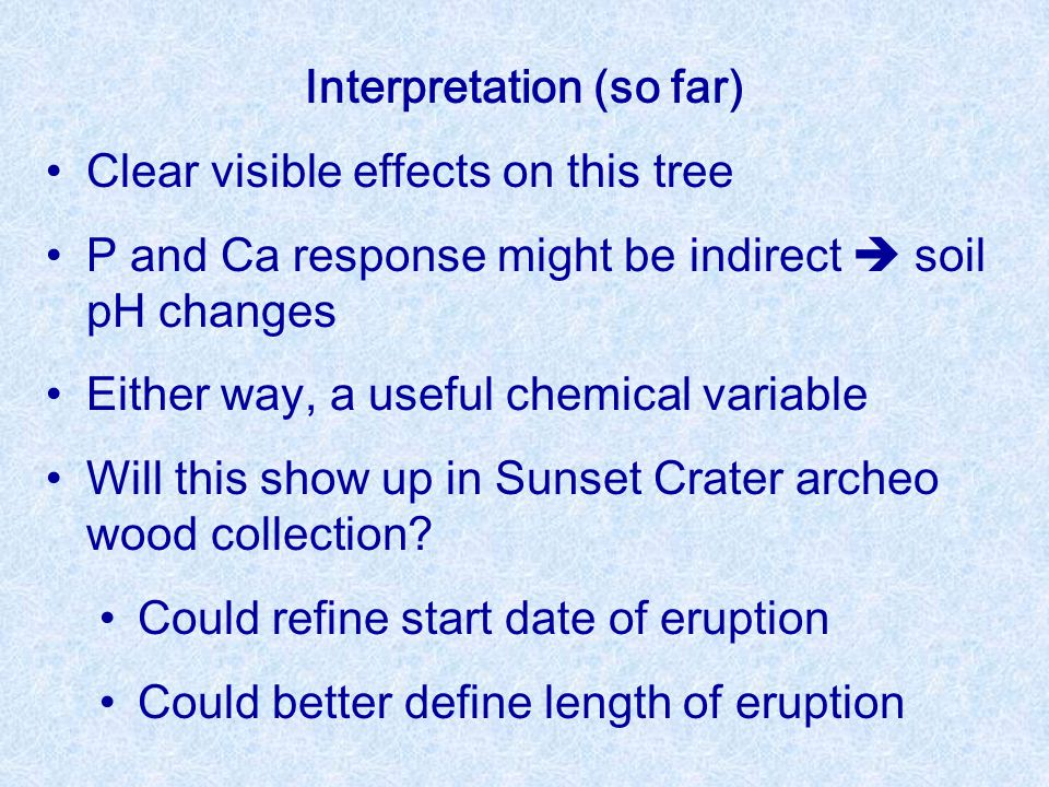 Interpretation (so far) Clear visible effects on this tree P and Ca response might be indirect  soil pH changes Either way, a useful chemical variabl