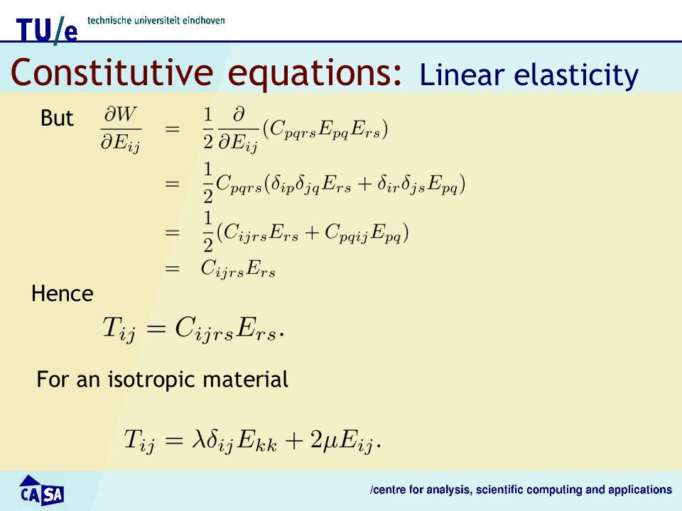 Constitutive equations: Linear elasticity But Hence For an isotropic material