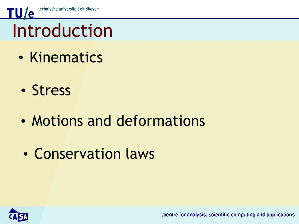 Introduction Kinematics Stress Conservation laws Motions and deformations