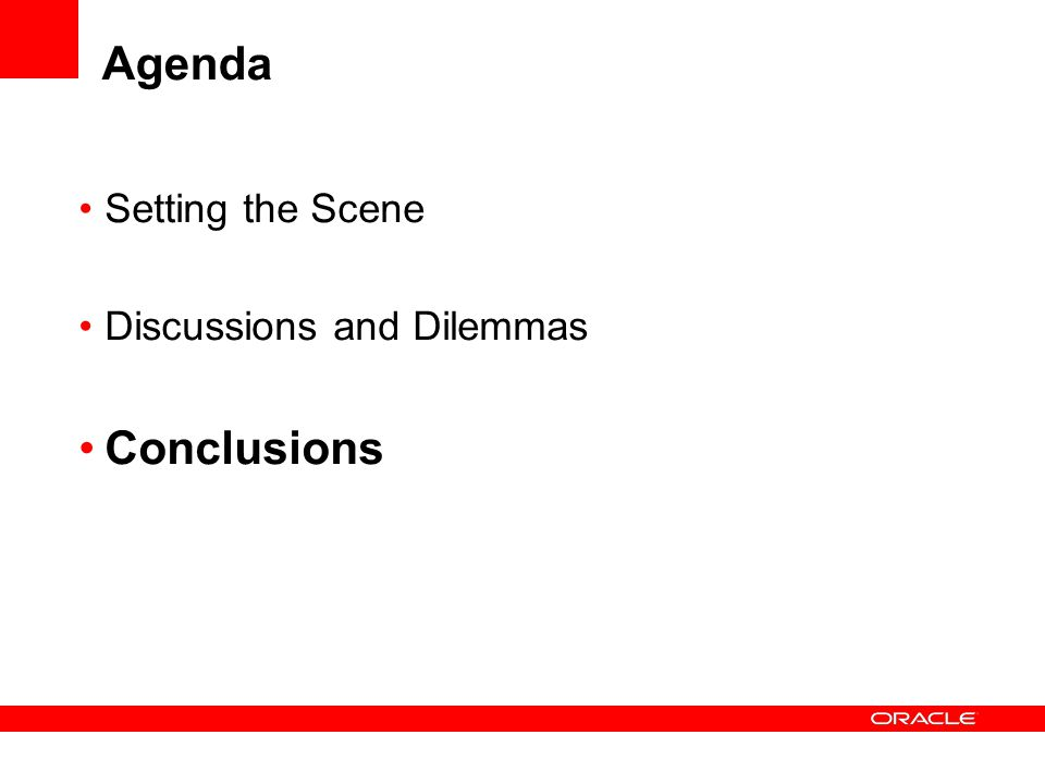 Agenda Setting the Scene Discussions and Dilemmas Conclusions