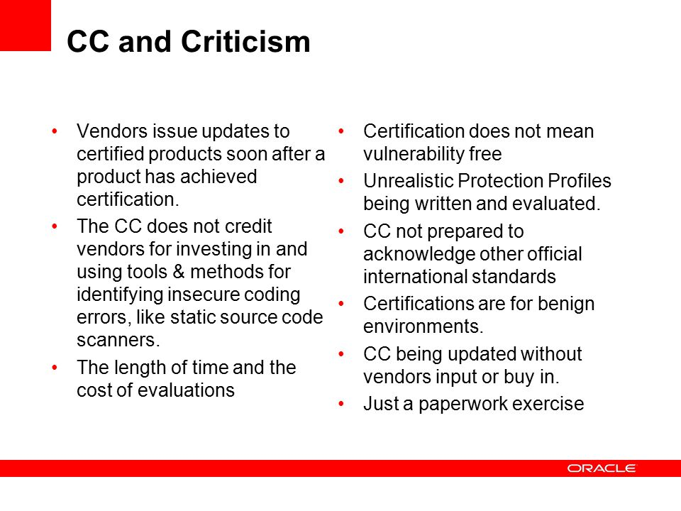 CC and Criticism Vendors issue updates to certified products soon after a product has achieved certification.