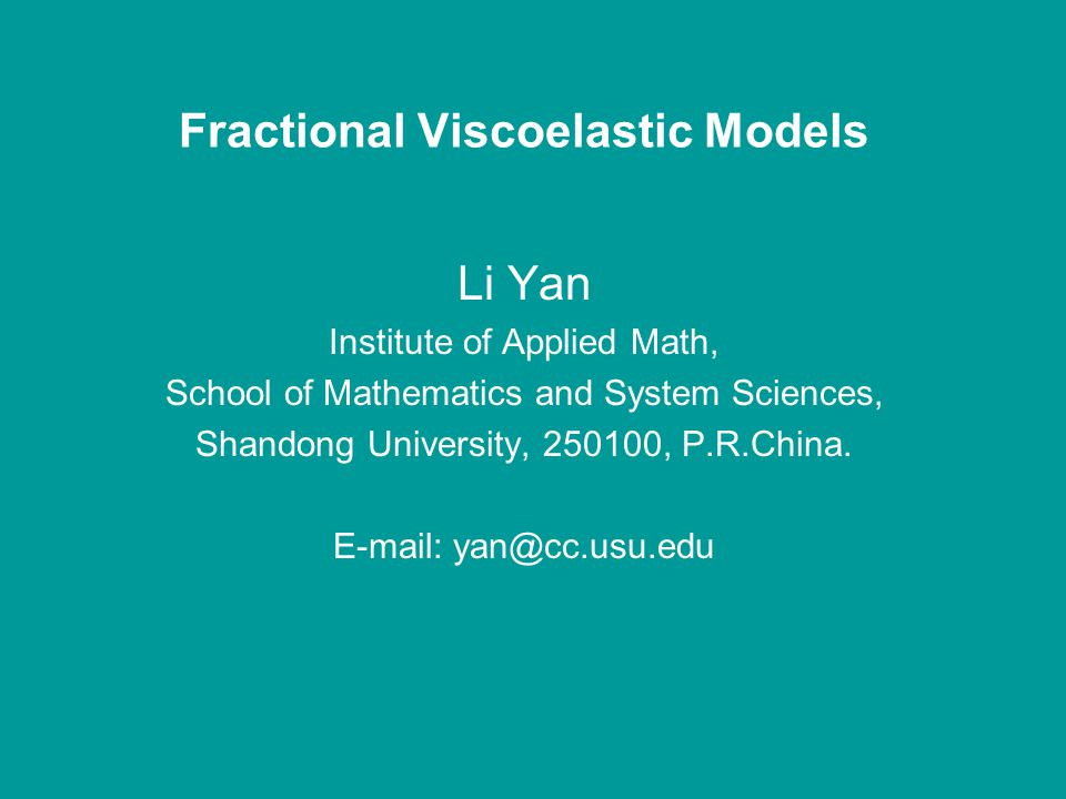 Fractional Viscoelastic Models Li Yan Institute of Applied Math, School of Mathematics and System Sciences, Shandong University, 250100, P.R.China.