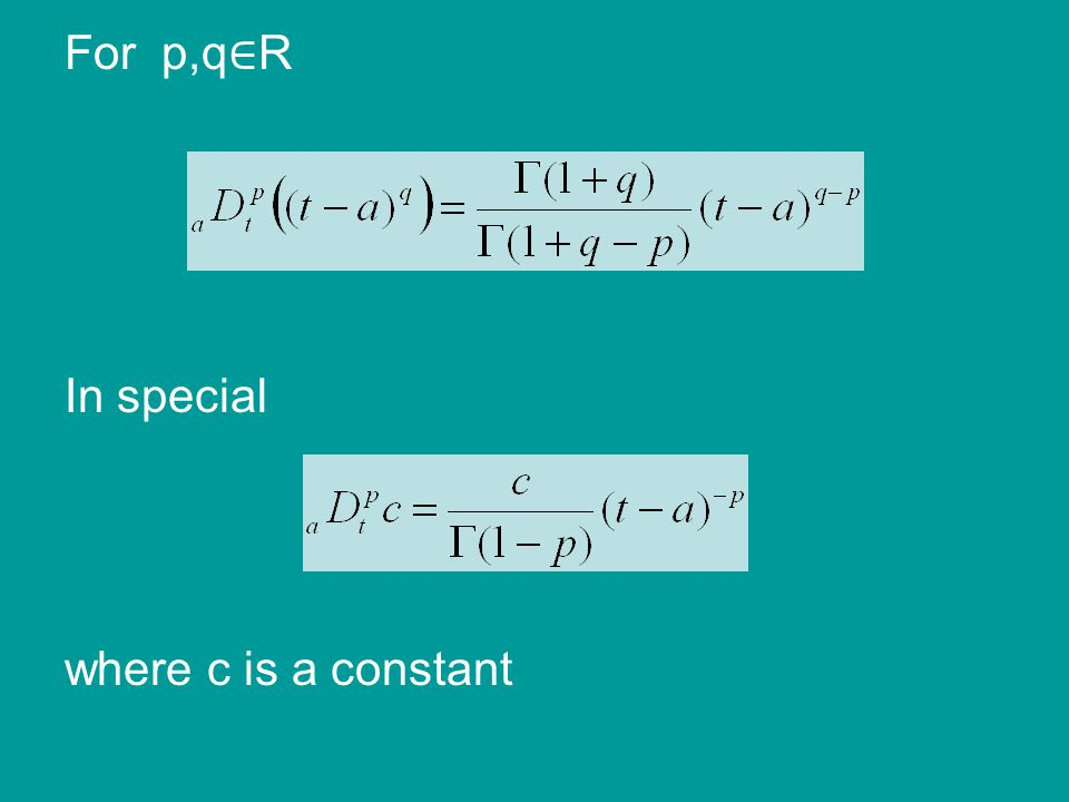 For p,q ∈ R In special where c is a constant