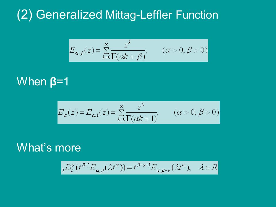 (2) Generalized Mittag-Leffler Function When β=1 What's more