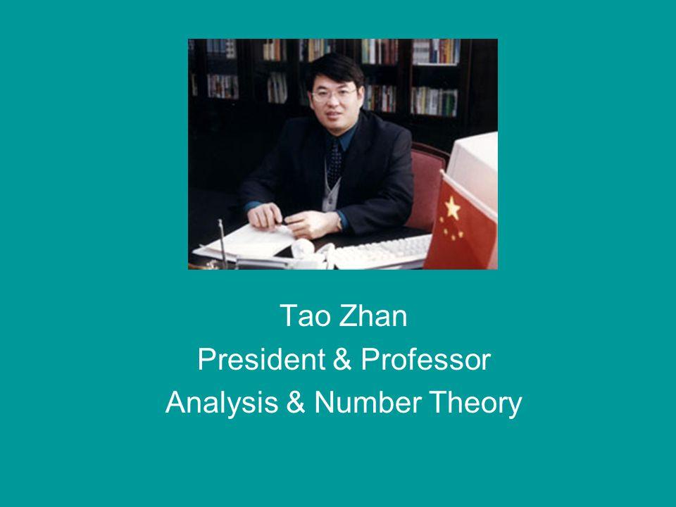 Tao Zhan President & Professor Analysis & Number Theory