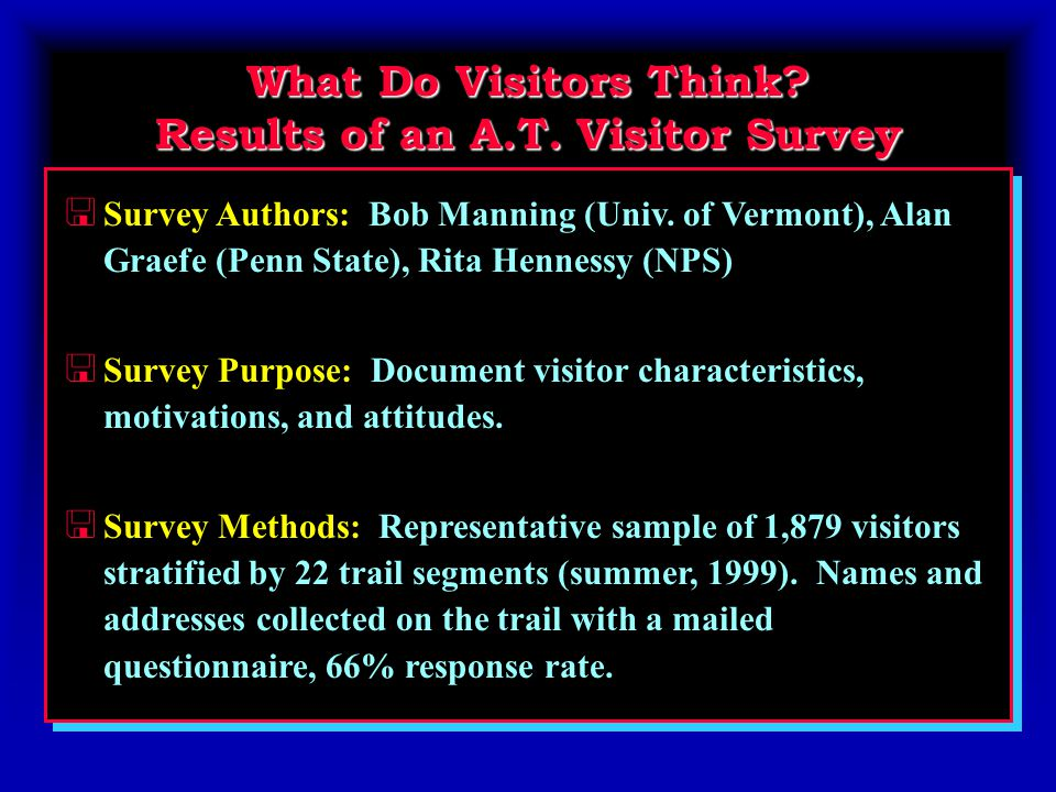 What Do Visitors Think.Results of an A.T. Visitor Survey < Survey Authors: Bob Manning (Univ.